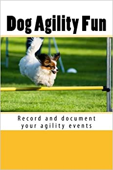 Dog Agility Fun: Record and document your agility events