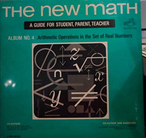 The New Math: Arithmatic Operations In The Set Of real Numbers [4] Lp record