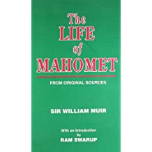 The Life of Mahomet ; From Original Sources