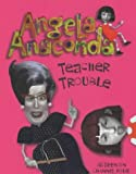 Teacher Trouble (Angela Anaconda) by Joanna Ferrone (2001-05-08)