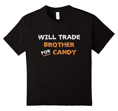 [Kids Will trade brother for candy - Funny Halloween T-shirt 8 Black] (Hilarious Costumes Ideas)