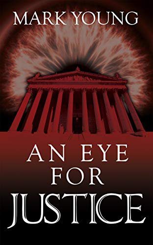 An Eye For Justice by Mark Young