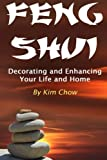 Feng Shui: Decorating and Enhancing Your Life and Home