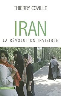 Iran : la révolution invisible, Coville, Thierry