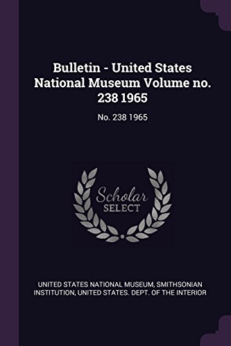 Books : Bulletin - United States National Museum Volume No. 238 1965