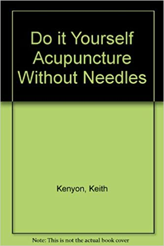 Do it yourself acupuncture without needles keith kenyon do it yourself acupuncture without needles keith kenyon 9780668043335 amazon books solutioingenieria
