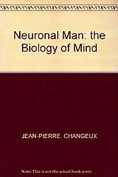 Neuronal Man: the Biology of Mind