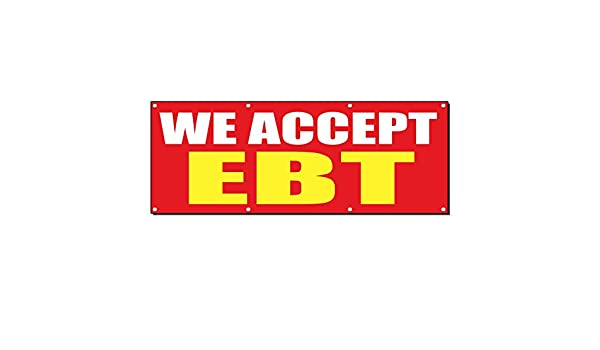 Amazon com : We Accept Ebt Promotion Business Sign Banner 2' X 4' W