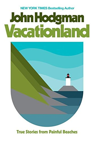 Vacationland: True Stories from Painful Beaches cover