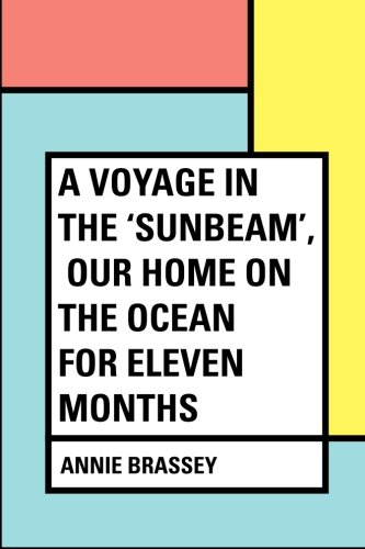 Download A Voyage in the 'Sunbeam', Our Home on the Ocean for Eleven Months ebook