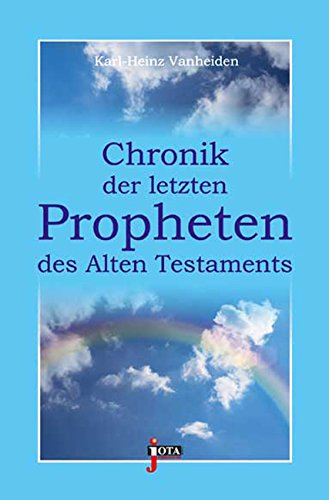 Chronik der letzten Propheten des Alten Testaments von Wulf Bingel