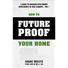 How to Future Proof Your Home: A Guide to Building with Energy Intelligence in Cold Climates