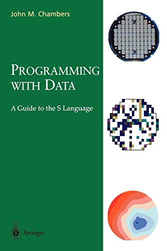 Programming with Data: A Guide to the S Language (Lecture Notes in Economics and)