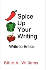 Spice Up Your Writing: Write to Entice Paperback