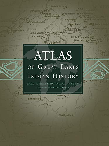 Atlas of Great Lakes Indian History (Civilization of the American Indian (Paperback))
