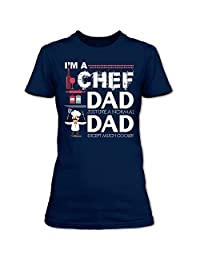 I'm A Chef Dad T Shirt, Just Like A Normal Dad Except Much Cooler T Shirt