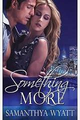 Something More by Samanthya Wyatt (2015-05-01) Paperback