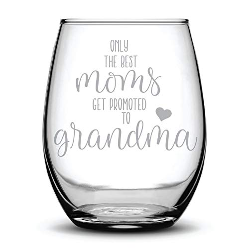 - Only the Best Moms get Promoted to Grandma Gift Laser Etched Wine Glass - 17 oz