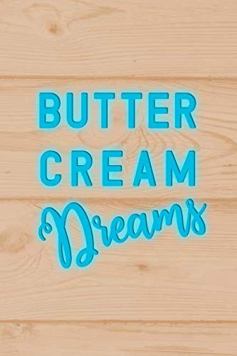 Butter Cream Dreams: Blank Lined Notebook Journal Diary Composition Notepad 120 Pages 6x9 Paperback ( Baking ) Wood]()