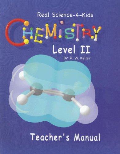 Real Science-4-Kids Chemistry Level 2 Teacher's Manual ()