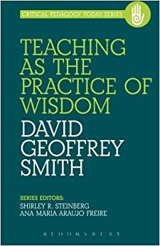 Book Teaching as the Practice of Wisdom (Critical Pedagogy Today) by Smith David (2014-05-08)