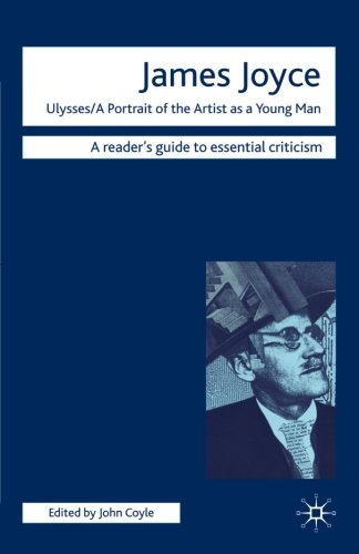 James Joyce - Ulysses/A Portrait of the Artist as a Young Man (Readers' Guides to Essential Criticism)