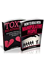 Toxic People & Manipulative People Box Set: 7 Unconscious Ways You're Sabotaging Your Relationships (Without Even Knowing It!)