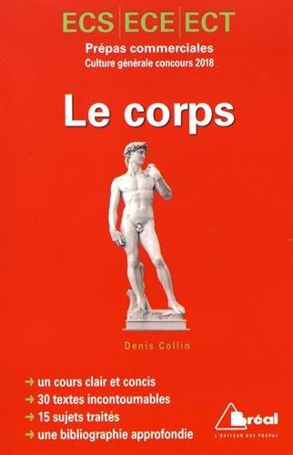 Thème de culture générale HEC 2018 : le corps Broché – 7 juin 2017 Denis Collin BREAL 274953660X Philosophie