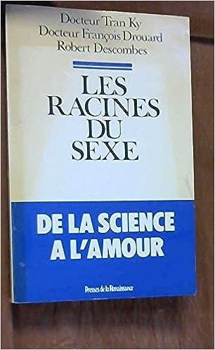 Télécharger des livres Les Racines du sexe, de la science à l'amour