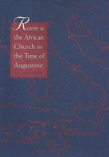 Rome and the African Church in the Time of Augustine