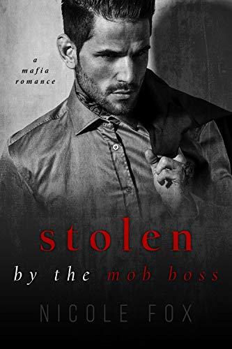 Stolen by the Mob Boss : A Russian Mafia Romance (Bratva Hitman)