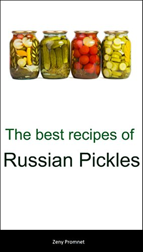 The best recipes of Russian Pickles by Zeny Promnet