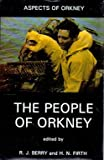 The People of Orkney, Berry, R. J. and Firth, H. N., 0907618081
