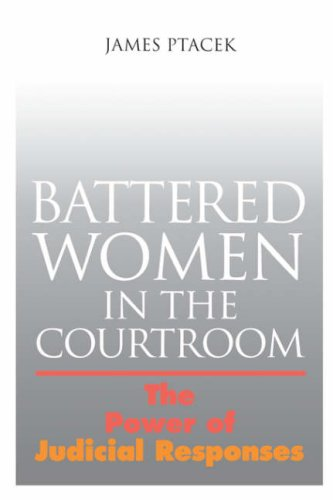 Battered Women In The Courtroom: The Power of Judicial Responses (New England  Gender, Crime & Law)
