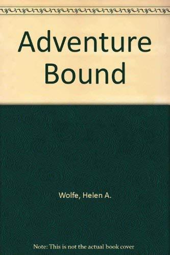 Adventure Bound by Helen A. Wolfe