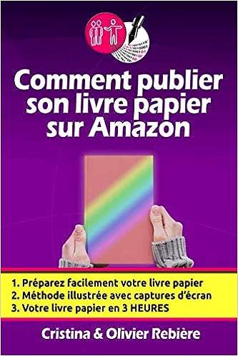66ad24bb32c Amazon.fr - Comment publier son livre papier sur Amazon  Créer soi-même  facilement son livre papier en quelques heures et pouvoir le vendre sur  toute la ...