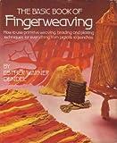 The Basic Book of Fingerweaving by Esther Warner Dendel (1974-05-03)