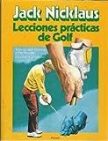 Jack Nicklaus Lecciones Practicas de Golf