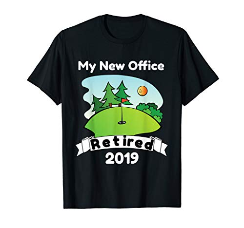 Funny Retired 2019 Golf T Shirt Retirement Gift for Golfers (Best Womens Golf Balls 2019)