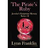 The Pirate's Ruby: Jeweler's Gemstone Mystery Series #2