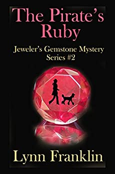 The Pirate's Ruby: Jeweler's Gemstone Mystery Series #2 by [Franklin, Lynn]