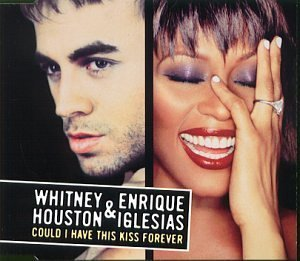 Whitney Houston - Could I Have This Kiss Forever By Houston, Whitney, Iglesias, Enrique - Lyrics2You