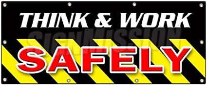 72 Think /& Work Safely Banner Sign Worker OSHA Employee Workplace