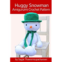 Huggy Snowman Amigurumi Crochet Pattern (Huggy Christmas Dolls Book 2)