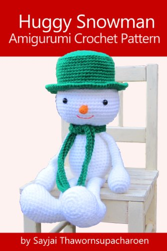 Huggy Snowman Amigurumi Crochet Pattern (Huggy Christmas Dolls Book 2) ()