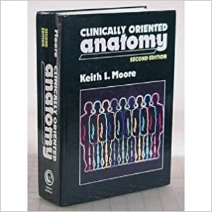 Clinically Oriented Anatomy by Keith L. Moore (1985-07-30)