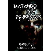 Matando para sobrevivir (Convirtiéndome en zombi nº 2) (Spanish Edition)
