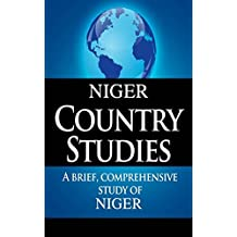 NIGER Country Studies: A brief, comprehensive study of Niger