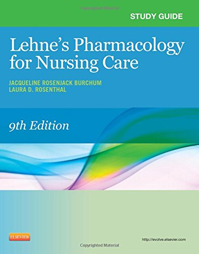 Study Guide for Pharmacology for Nursing Care - E-Book