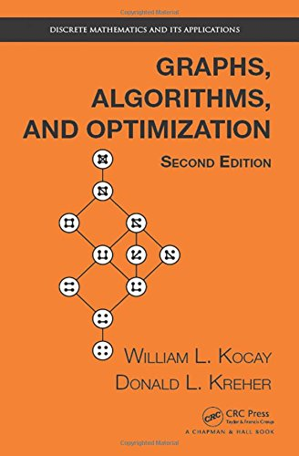 Graphs, Algorithms, and Optimization, Second Edition (Discrete Mathematics and Its Applications)